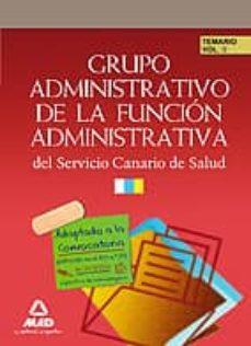 Emprende2020.es Grupo Administrativo De La Funcion Administrativa Del Servicio Ca Nario De Salud: Temario Volumen Ii Image