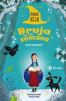 magic elsa: bruja por una semana-kaye umansky-9788469626474