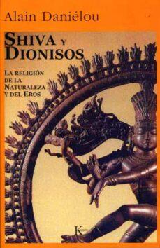 shiva y dionisos la religion de la naturaleza y el eros-alain danielou-9788472451674