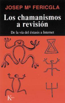 los chamanismos a revisión (ebook)-josep maria ferigla-9788472459274