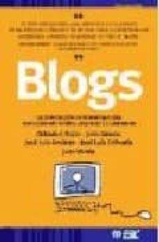 Descargar BLOGS: LA CONVERSACION EN INTERNET QUE ESTA REVOLUCIONANDO MEDIOS , EMPRESAS Y A CIUDADANOS gratis pdf - leer online