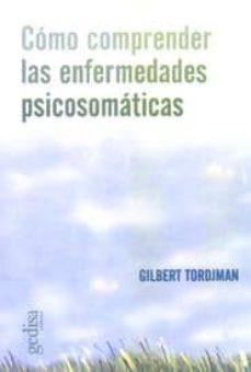 como comprender las enfermedades psicosomaticas-gilbert tordjman-9788474320374