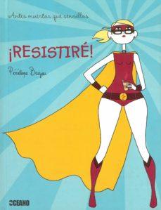 ¡resistire!: antes muertas que sencillas-penelope bagieu-9788475567174