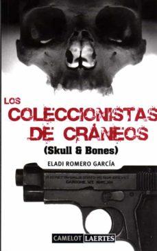Descarga gratuita de libros en pdf gratis. LOS COLECCIONISTAS DE CRANEOS 9788475846774 de ELADI ROMERO PDB MOBI