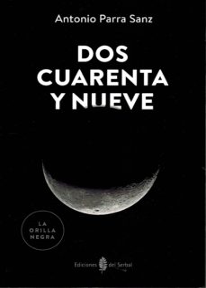 Libros online gratis para leer sin descargar. DOS CUARENTA Y NUEVE (Spanish Edition) DJVU FB2 ePub de ANTONIO PARRA SANZ