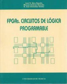 Descargar FPGAS, CIRCUITOS DE LOGICA PROGRAMABLE gratis pdf - leer online