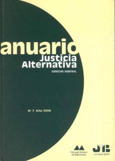ANUARIO JUSTICIA ALTERNATIVA: DERECHO ARBITRAL Nº 7 (2006) - VV.AA. | Triangledh.org