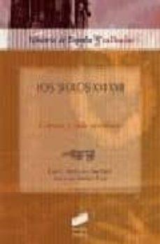 los siglos xvi-xvii: cultura y vida cotidiana-luis e. rodriguez-san pedro-jose luis sanchez lora-9788477387374