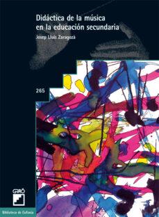 didactica de la musica en la educacion secundaria: competencias d ocentes y aprendizaje-josep lluis zaragoza-9788478277674