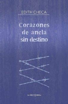 CORAZONES DE ANCLA SIN DESTINO - EDITH CHECA | Triangledh.org