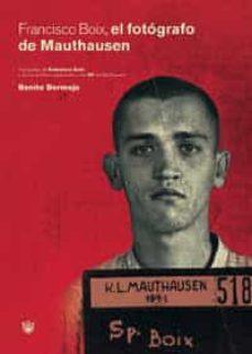 francisco boix: el fotografo de mauthausen-benito bermejo-9788479018474