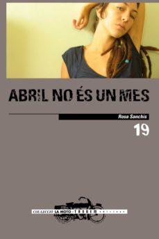abril no es un mes-rosa sanchis-9788481318074