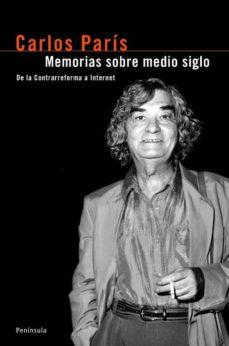 memorias sobre medio siglo-carlos paris-9788483077474