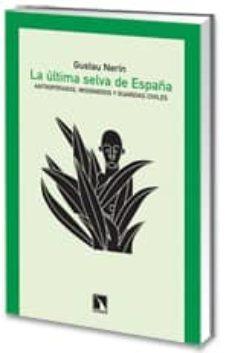 Descargar LA ULTIMA SELVA DE ESPAÑA: ANTROPOFAGOS, MISIONEROS Y GUARDIAS CI VILES gratis pdf - leer online