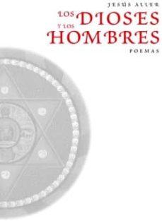 LOS DIOSES Y LOS HOMBRES - JESUS ALLER | Adahalicante.org