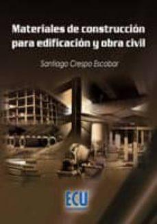 Descarga libros nuevos gratis. MATERIALES DE CONSTRUCCION PARA EDIFICACION Y OBRA CIVIL CHM iBook en español