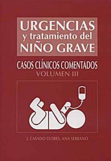 Los mejores libros para descargar en iphone URGENCIAS Y TRATAMIENTO DEL NIÑO GRAVE : CASOS CLINICOS COMENTADO S. VOL. 3 de ANA SERRANO 9788484735274