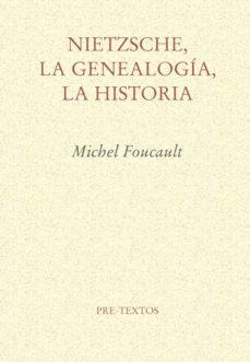 nietzsche, la genealogia, la historia-michel foucault-9788485081974