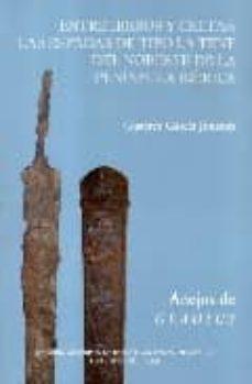 entre iberos y celtas: las espadas de tipo la tene del noreste de la peninsula iberica-gustavo garcia jimenez-9788486547974