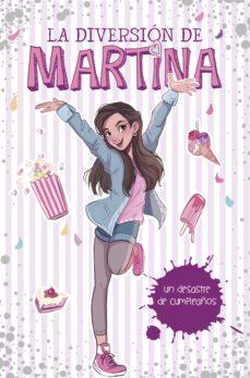 un desastre de cumpleaños (la diversión de martina 1) (ebook)-martina d antiochia-9788490439074