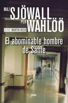 Descargas de libros mp3 EL ABOMINABLE HOMBRE DE SÄFFLE de MAJ SJÖWALL, PER WAHLÖÖ RTF