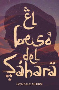 Libros en ingles en pdf descarga gratuita EL BESO DEL SAHARA de GONZALO MOURE TRENOR iBook MOBI 9788491079774 en español