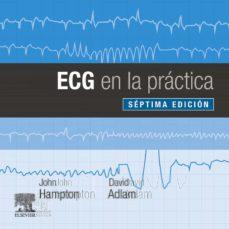 Audiolibros mp3 gratis para descargar ECG EN LA PRÁCTICA, 7ª ED. 9788491135074 de JOHN ADLAM, DAVID HAMPTON CHM