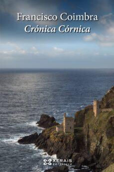 Libros de audio descargar gratis kindle CRONICA CORNICA DJVU iBook MOBI 9788491211174 de FRANCISCO COIMBRA (Literatura española)
