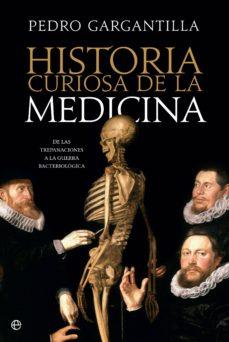 historia curiosa de la medicina (ebook)-pedro gargantilla-9788491645474