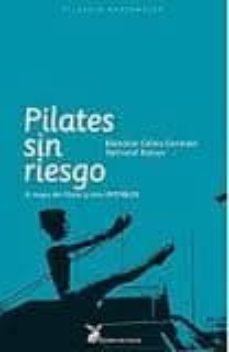 pilates sin riesgo: 8 riesgos del pilates y como evitarlos (4ª ed .)-9788492470174