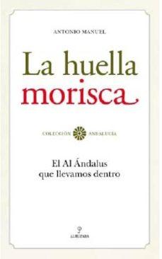 Inmaswan.es La Huella Morisca: El Al Andalus Que Llevamos Dentro Image