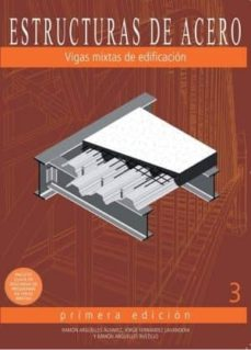 Descarga de libros de Google descarga gratuita en pdf. ESTRUCTURAS DE ACERO 3. VIGAS MIXTAS EN EDIFICACIÓN DJVU FB2 RTF 9788492970674