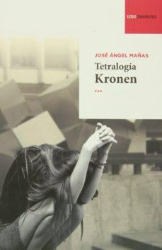tetralogia kronen (contiene: historias del kronen; mensaka; la pe lla y ciudad rayada)-jose angel mañas-9788493872274