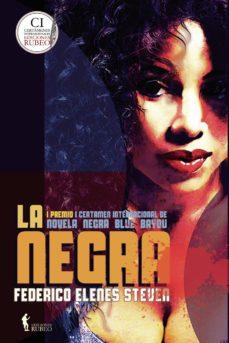 Descarga gratuita de ebooks de epub LA NEGRA in Spanish de FEDERICO ELENES STEVEN 9788494514074 PDF ePub