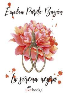 Libros gratis para descargar en computadora. LA SIRENA NEGRA  9788494807374 en español de EMILIA PARDO BAZAN