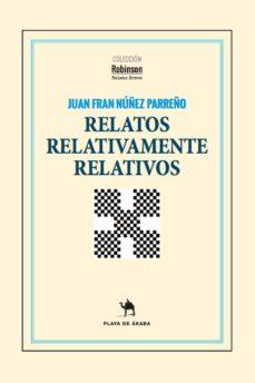 RELATOS RELATIVAMENTE RELATIVOS - JUAN FRAN NUÑEZ PARREÑO | Adahalicante.org