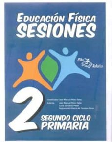 carpeta educacion fisica sesiones 2 º ciclo primaria-jose manuel perez feito-9788495353474