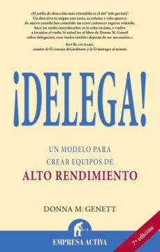 ¡delega!: un modelo para crear equipos de alto rendimiento-donna m. genett-9788495787774