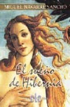 EL SUEÑO DE HIBERNIA - MIGUEL NAVARRE SANCHO | Triangledh.org