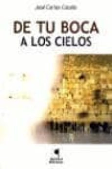 Ebooks para joomla descarga gratuita DE TU BOCA A LOS CIELOS 9788496887374