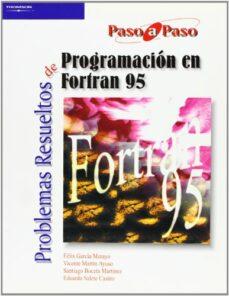 Descargar PROBLEMAS RESUELTOS DE PROGRAMACION EN FORTRAN 95 gratis pdf - leer online
