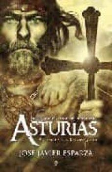 la gran aventura del reino de asturias: asi empezo la reconquista-jose javier esparza-9788497348874