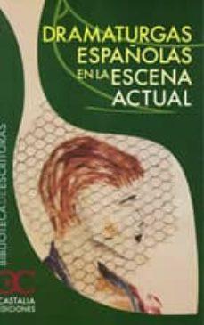 dramaturgas españolas en la escena actual  (epub) (ebook)-9788497406574