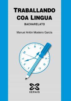 traballando coa lingua (bacharelato)-manuel anton mosteiro garcia-9788497823074