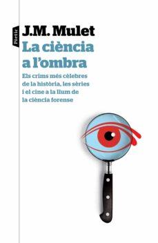 Foro de descarga gratuita de libros electrónicos. LA CIENCIA A L OMBRA de J.M. MULET en español