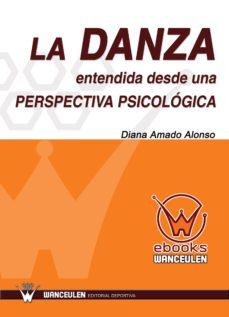 la danza entendida desde una perspectiva psicológica (ebook)-diana amado alonso-9788498236774