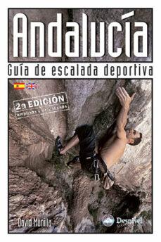 andalucia: guia de escalada deportiva (2ª ed. rev. y act.)-david munilla-9788498290974
