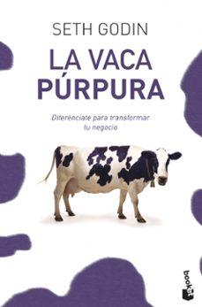 la vaca purpura: diferenciate para transformar tu negocio-seth godin-9788498750874