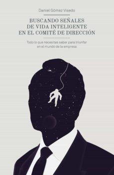 buscando señales de vida inteligente en el comité de dirección (ebook)-daniel gomez visedo-9788498753974