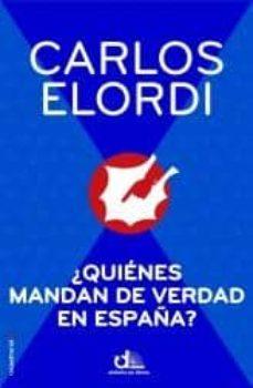 ¿quienes mandan de verdad en españa?-carlos elordi-9788499186474